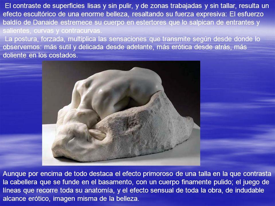 Danaide. Una de las esculturas más bellas que salió del taller de Rodin es esta preciosa Danaide. Recoge el mito clásico según el cual las Danaides fu