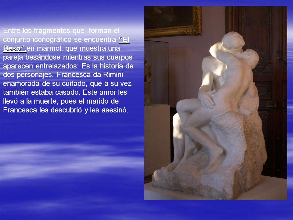 El Beso, Entre los fragmentos que forman el conjunto iconográfico se encuentra El Beso,en mármol, que muestra una pareja besándose mientras sus cuerpos aparecen entrelazados: Es la historia de dos personajes, Francesca da Rimini enamorada de su cuñado, que a su vez también estaba casado.