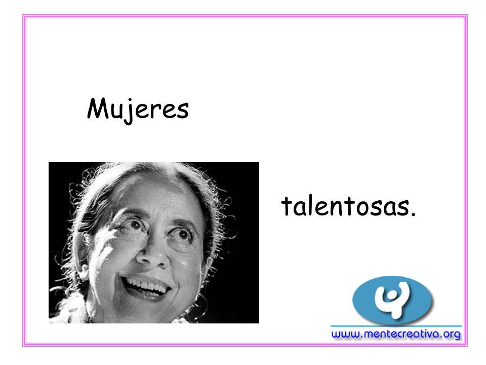 Mujeres talentosas.