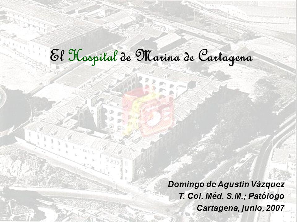 El Hospital de Marina de Cartagena Domingo de Agustín Vázquez T.