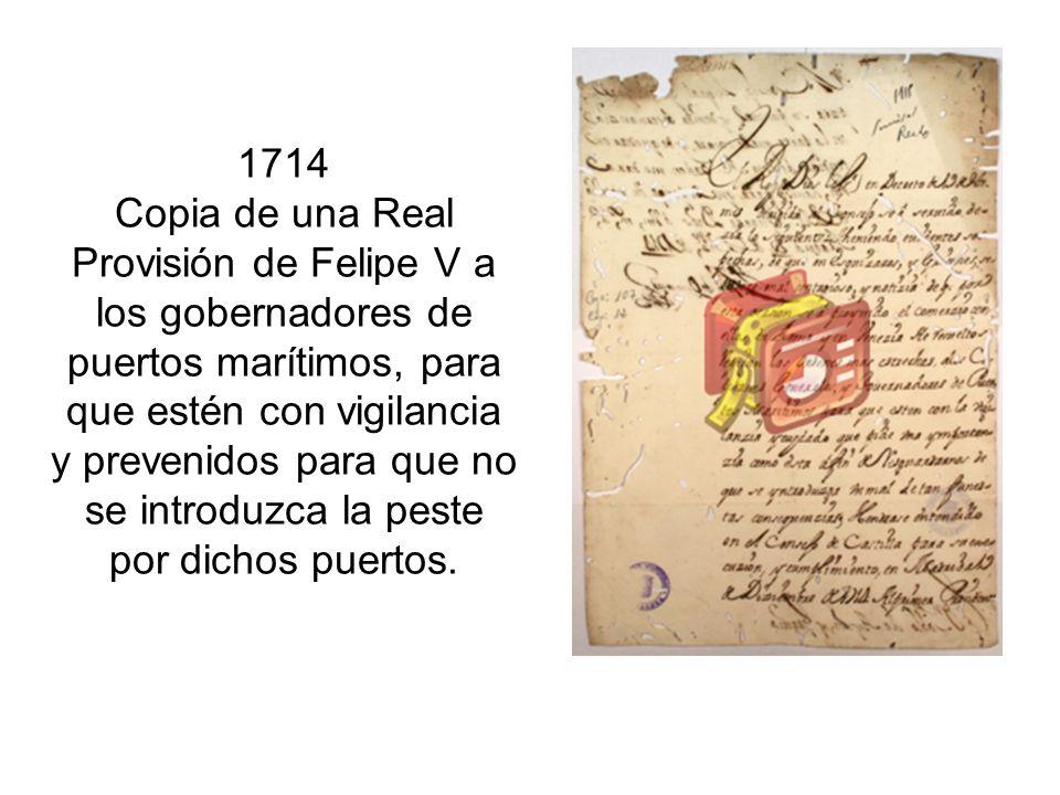 1714 Copia de una Real Provisión de Felipe V a los gobernadores de puertos marítimos, para que estén con vigilancia y prevenidos para que no se introduzca la peste por dichos puertos.