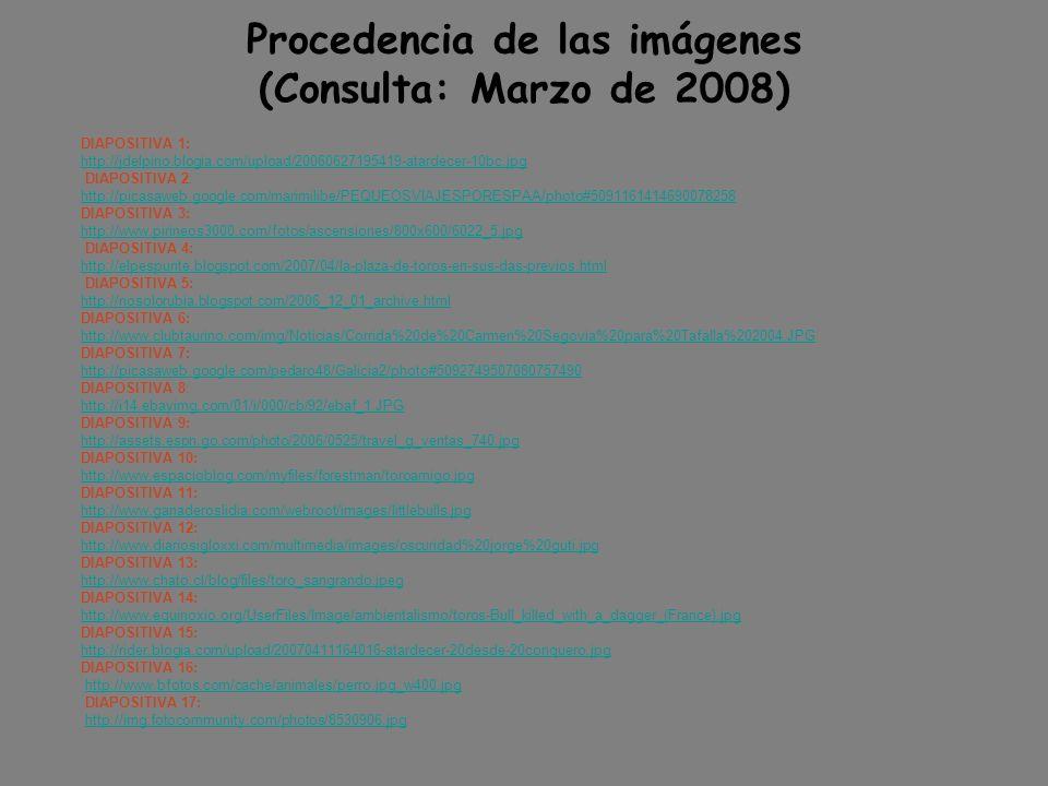 Procedencia de las imágenes (Consulta: Marzo de 2008) DIAPOSITIVA 1: http://jdelpino.blogia.com/upload/20060627195419-atardecer-10bc.jpg DIAPOSITIVA 2