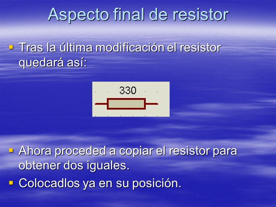 Aspecto final de resistor Tras la última modificación el resistor quedará así: Tras la última modificación el resistor quedará así: Ahora proceded a c