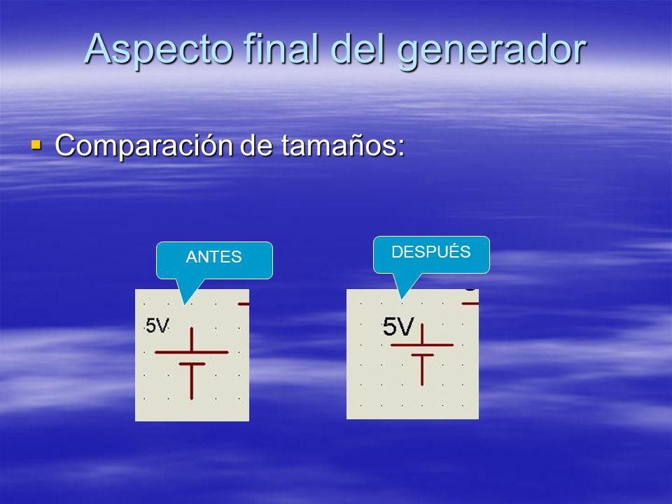 Aspecto final del generador Comparación de tamaños: Comparación de tamaños: ANTES DESPUÉS