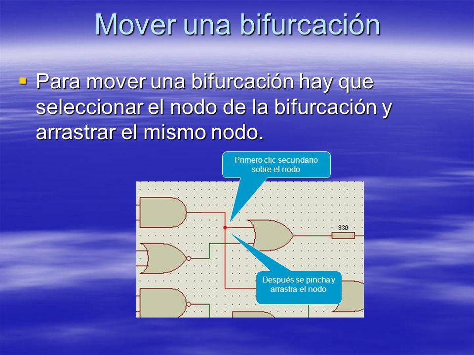 Mover una bifurcación Para mover una bifurcación hay que seleccionar el nodo de la bifurcación y arrastrar el mismo nodo. Para mover una bifurcación h