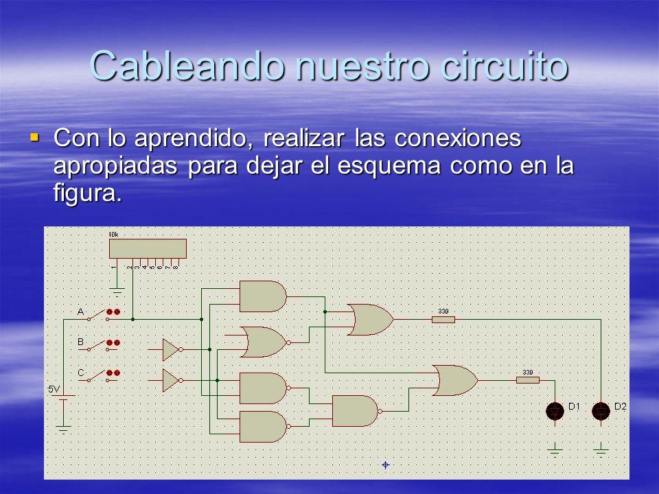 Cableando nuestro circuito Con lo aprendido, realizar las conexiones apropiadas para dejar el esquema como en la figura. Con lo aprendido, realizar la