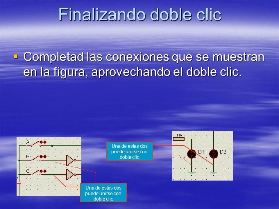 Finalizando doble clic Completad las conexiones que se muestran en la figura, aprovechando el doble clic. Completad las conexiones que se muestran en