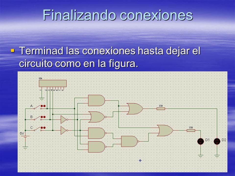 Finalizando conexiones Terminad las conexiones hasta dejar el circuito como en la figura. Terminad las conexiones hasta dejar el circuito como en la f