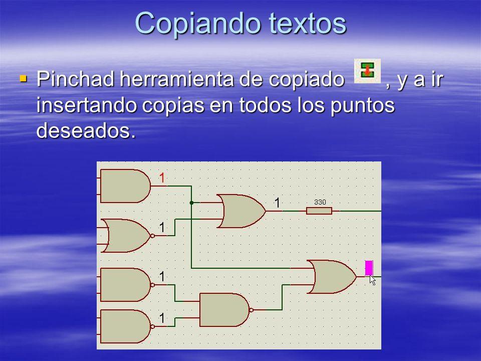 Copiando textos Pinchad herramienta de copiado, y a ir insertando copias en todos los puntos deseados. Pinchad herramienta de copiado, y a ir insertan