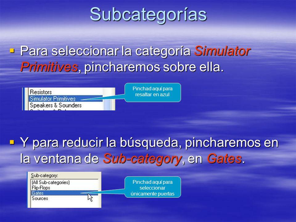 Subcategorías Para seleccionar la categoría Simulator Primitives, pincharemos sobre ella. Para seleccionar la categoría Simulator Primitives, pinchare