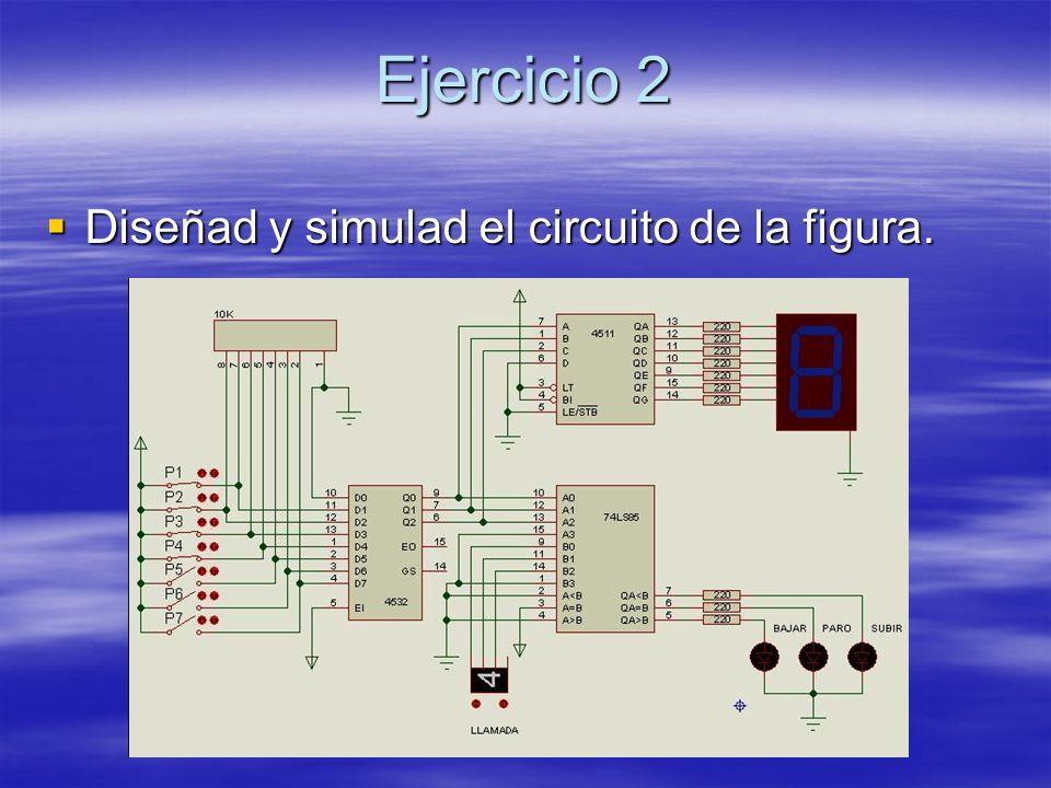 Ejercicio 2 Diseñad y simulad el circuito de la figura. Diseñad y simulad el circuito de la figura.