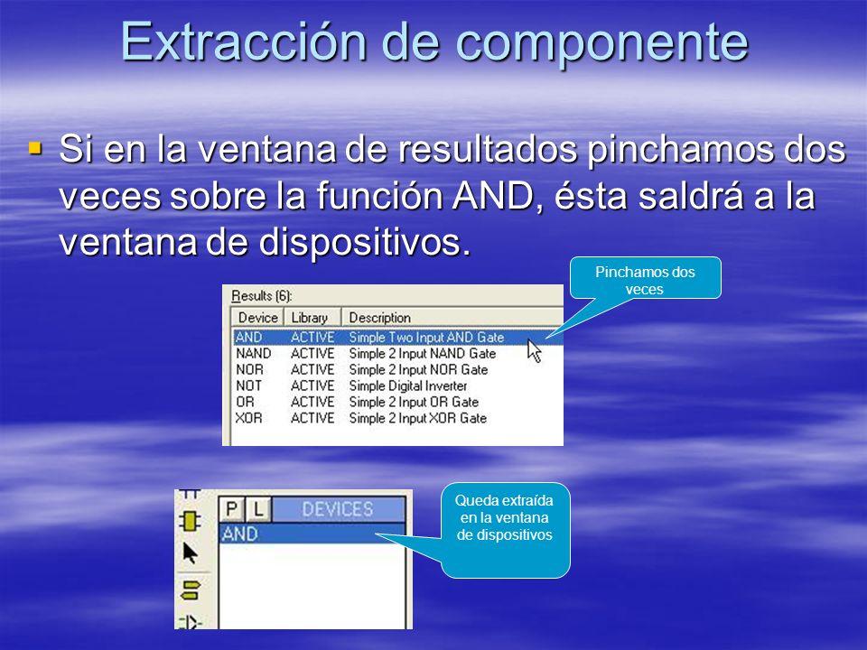 Extracción de componente Si en la ventana de resultados pinchamos dos veces sobre la función AND, ésta saldrá a la ventana de dispositivos. Si en la v