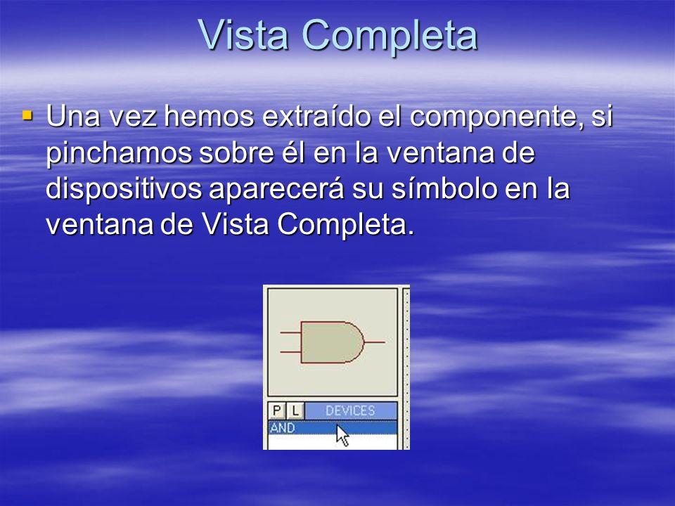 Vista Completa Una vez hemos extraído el componente, si pinchamos sobre él en la ventana de dispositivos aparecerá su símbolo en la ventana de Vista C