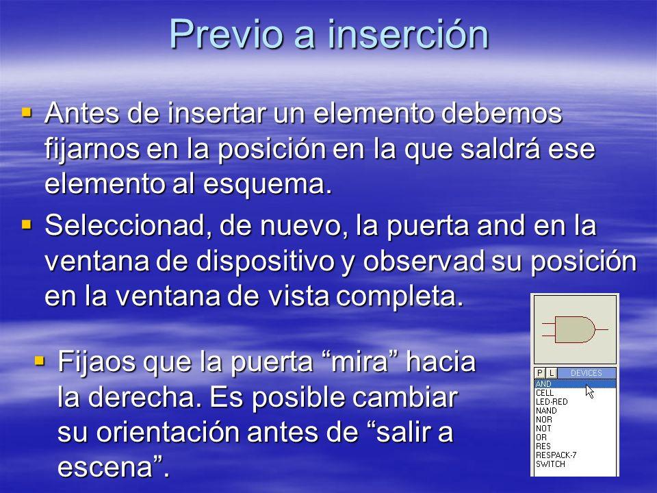 Previo a inserción Antes de insertar un elemento debemos fijarnos en la posición en la que saldrá ese elemento al esquema. Antes de insertar un elemen