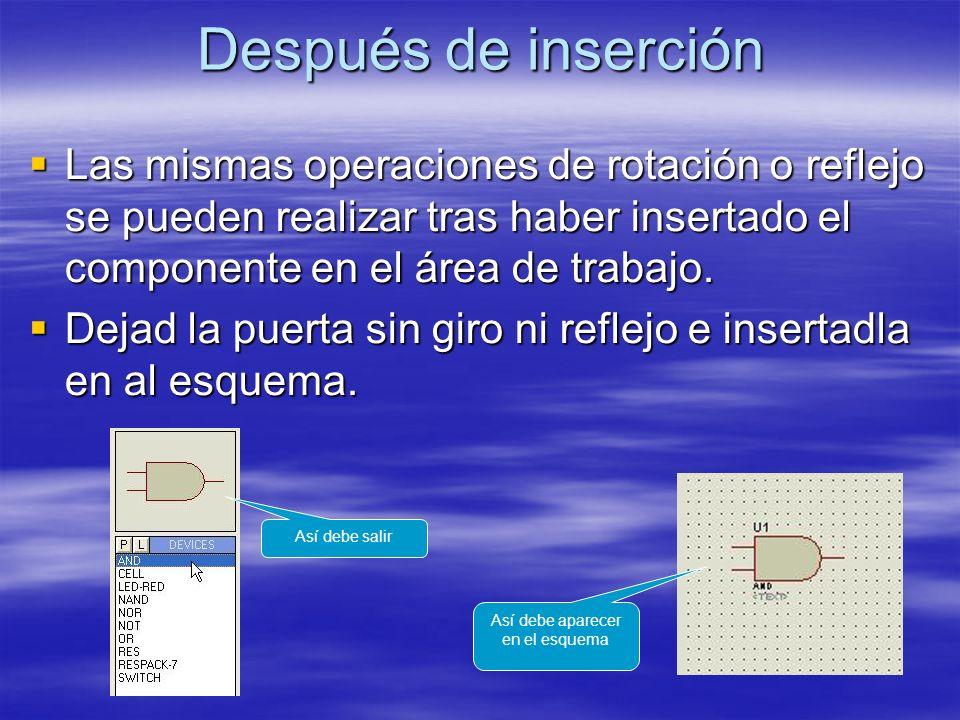 Después de inserción Las mismas operaciones de rotación o reflejo se pueden realizar tras haber insertado el componente en el área de trabajo. Las mis