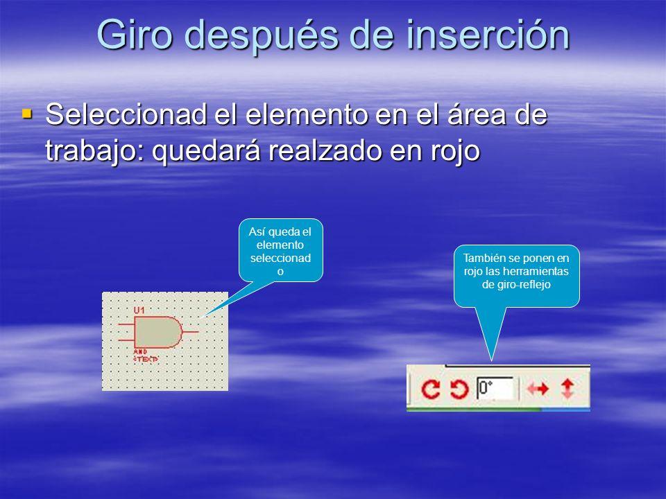 Giro después de inserción Seleccionad el elemento en el área de trabajo: quedará realzado en rojo Seleccionad el elemento en el área de trabajo: queda