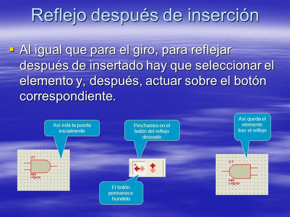Reflejo después de inserción Al igual que para el giro, para reflejar después de insertado hay que seleccionar el elemento y, después, actuar sobre el