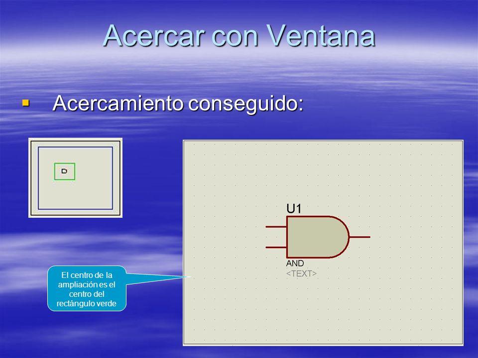 Acercar con Ventana Acercamiento conseguido: Acercamiento conseguido: El centro de la ampliación es el centro del rectángulo verde