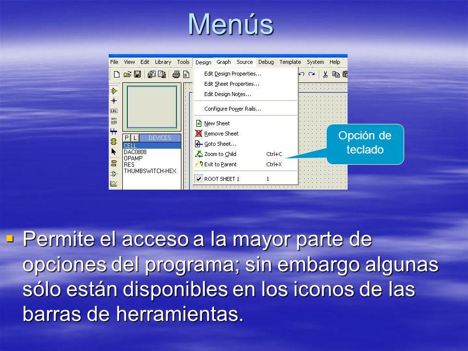 Menús Permite el acceso a la mayor parte de opciones del programa; sin embargo algunas sólo están disponibles en los iconos de las barras de herramien