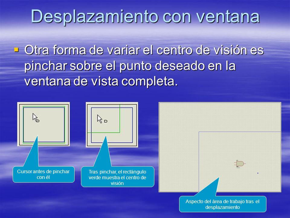 Desplazamiento con ventana Otra forma de variar el centro de visión es pinchar sobre el punto deseado en la ventana de vista completa. Otra forma de v