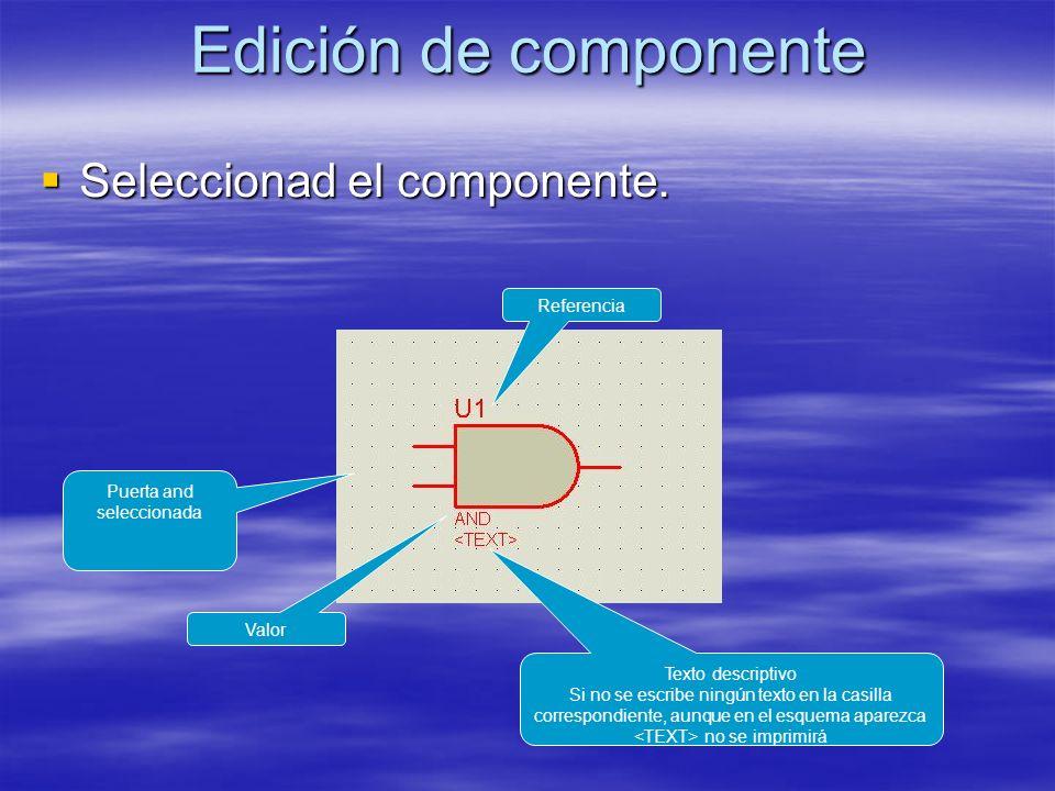 Edición de componente Seleccionad el componente. Seleccionad el componente. Puerta and seleccionada Referencia Valor Texto descriptivo Si no se escrib