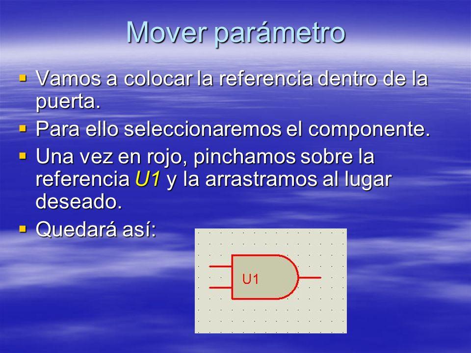 Mover parámetro Vamos a colocar la referencia dentro de la puerta. Vamos a colocar la referencia dentro de la puerta. Para ello seleccionaremos el com