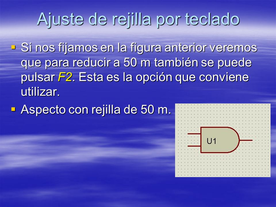 Ajuste de rejilla por teclado Si nos fijamos en la figura anterior veremos que para reducir a 50 m también se puede pulsar F2. Esta es la opción que c