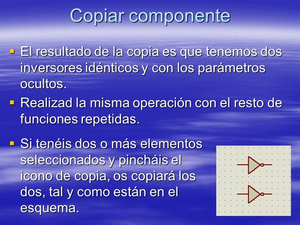 Copiar componente El resultado de la copia es que tenemos dos inversores idénticos y con los parámetros ocultos. El resultado de la copia es que tenem