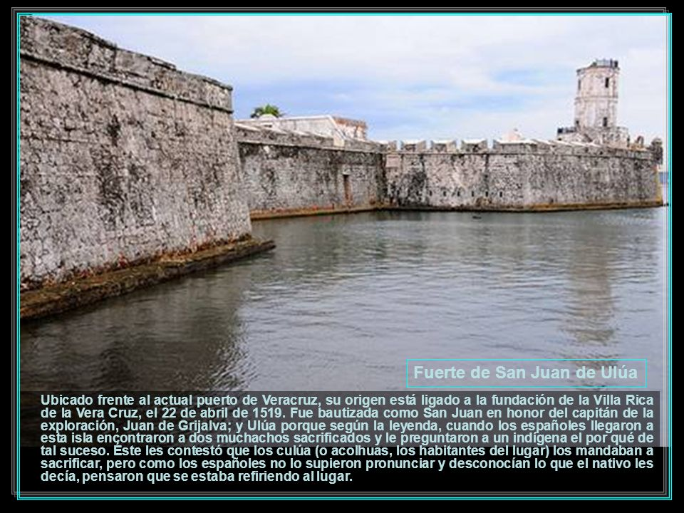 A 28 kilómetros del puerto de Veracruz se localiza La Antigua.