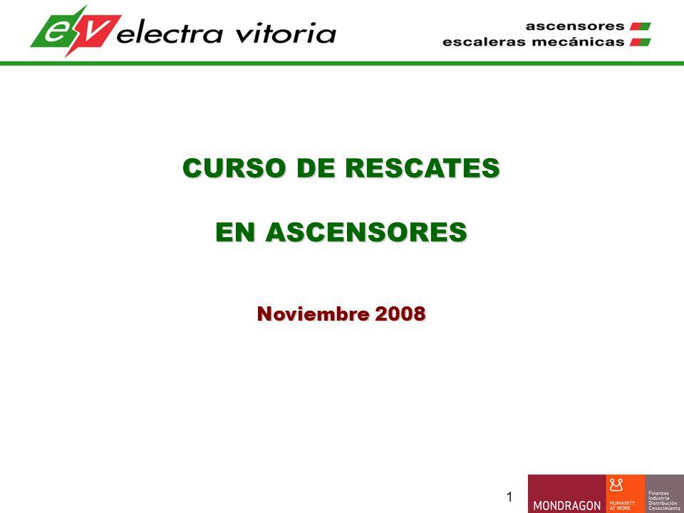 1 CURSO DE RESCATES EN ASCENSORES Noviembre 2008