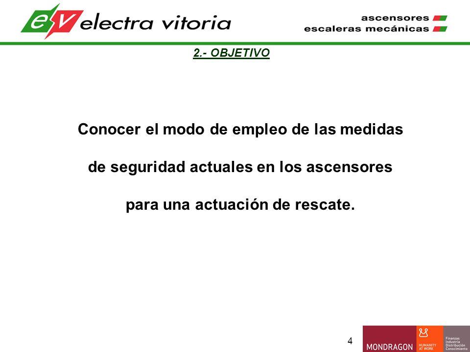65 5.- MANIOBRA FUNCIÓN BOMBERO Características concretas de este tipo de ascensores.