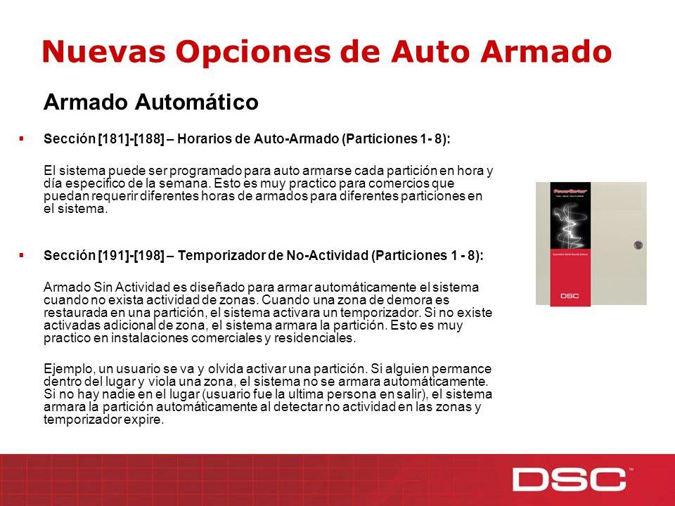 Nuevas Opciones de Auto Armado Armado Automático Sección [181]-[188] – Horarios de Auto-Armado (Particiones 1- 8): El sistema puede ser programado par