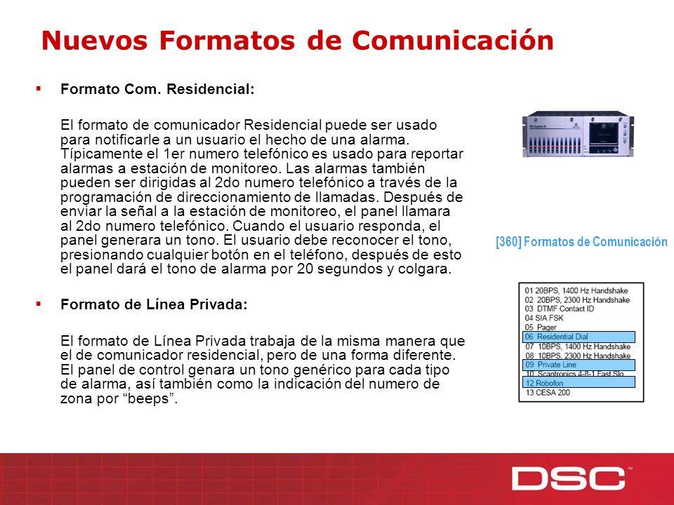 Formato Com. Residencial: El formato de comunicador Residencial puede ser usado para notificarle a un usuario el hecho de una alarma. Típicamente el 1