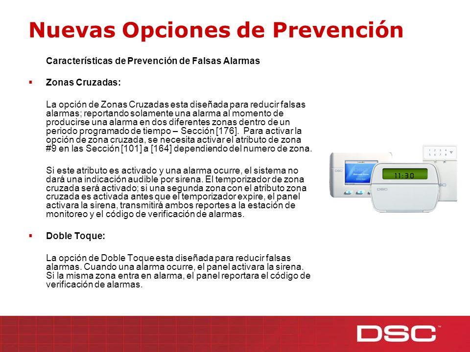 Nuevas Opciones de Prevención Características de Prevención de Falsas Alarmas Zonas Cruzadas: La opción de Zonas Cruzadas esta diseñada para reducir f