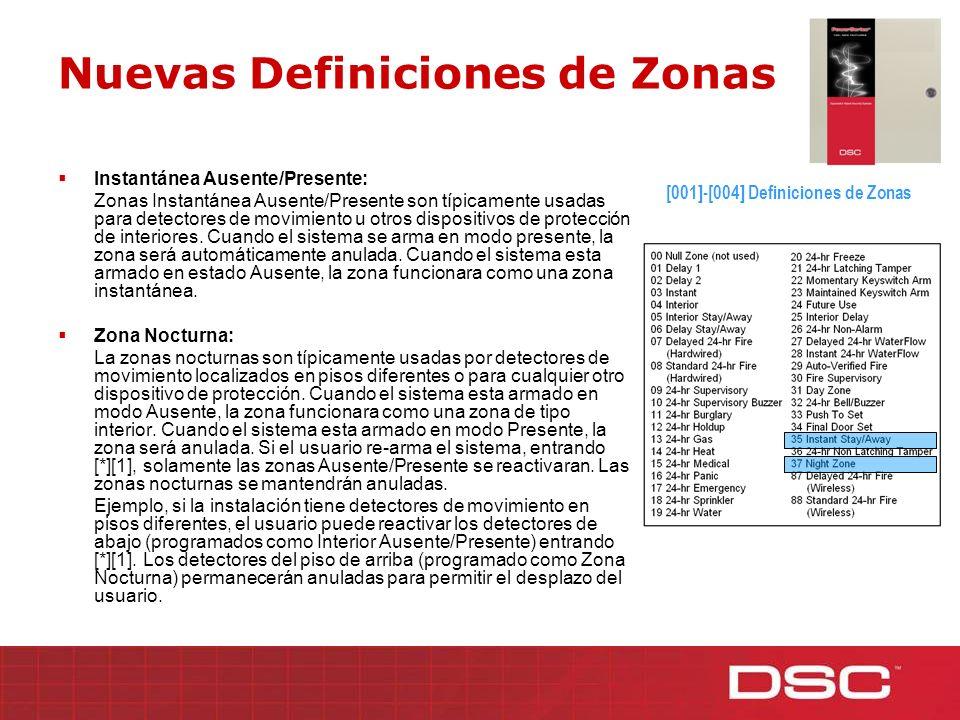 Nuevas Definiciones de Zonas Instantánea Ausente/Presente: Zonas Instantánea Ausente/Presente son típicamente usadas para detectores de movimiento u o