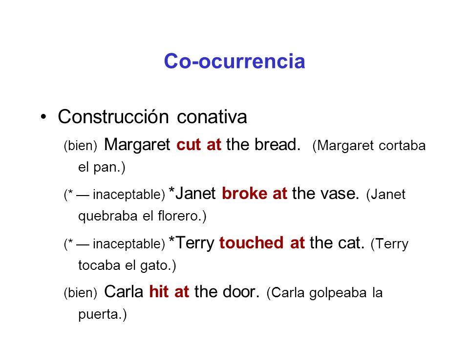 Co-ocurrencia Construcción corporal indirecta (bien) Margaret cut Bill on the arm.