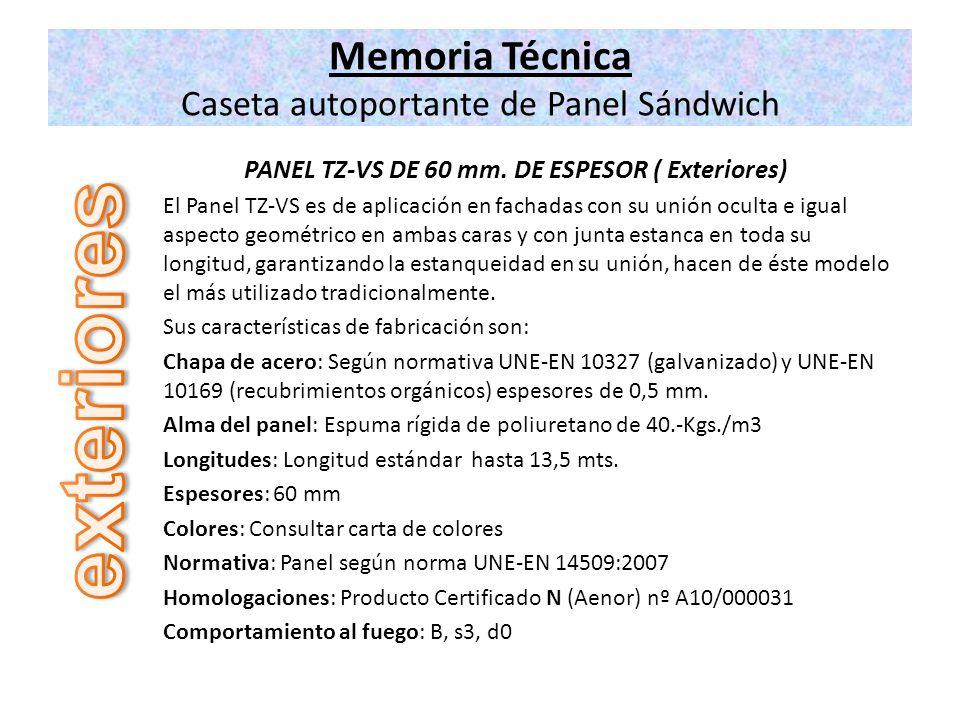 Memoria Técnica Caseta autoportante de Panel Sándwich PANEL TZ-VS DE 60 mm. DE ESPESOR ( Exteriores) El Panel TZ-VS es de aplicación en fachadas con s