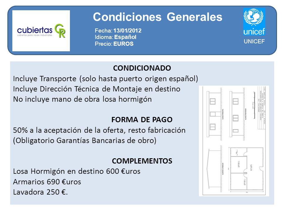 CONDICIONADO Incluye Transporte (solo hasta puerto origen español) Incluye Dirección Técnica de Montaje en destino No incluye mano de obra losa hormig