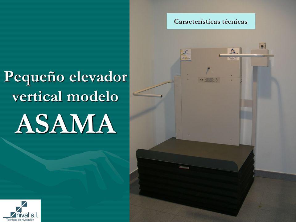Pequeño elevador vertical modelo ASAMA Características técnicas Características técnicas