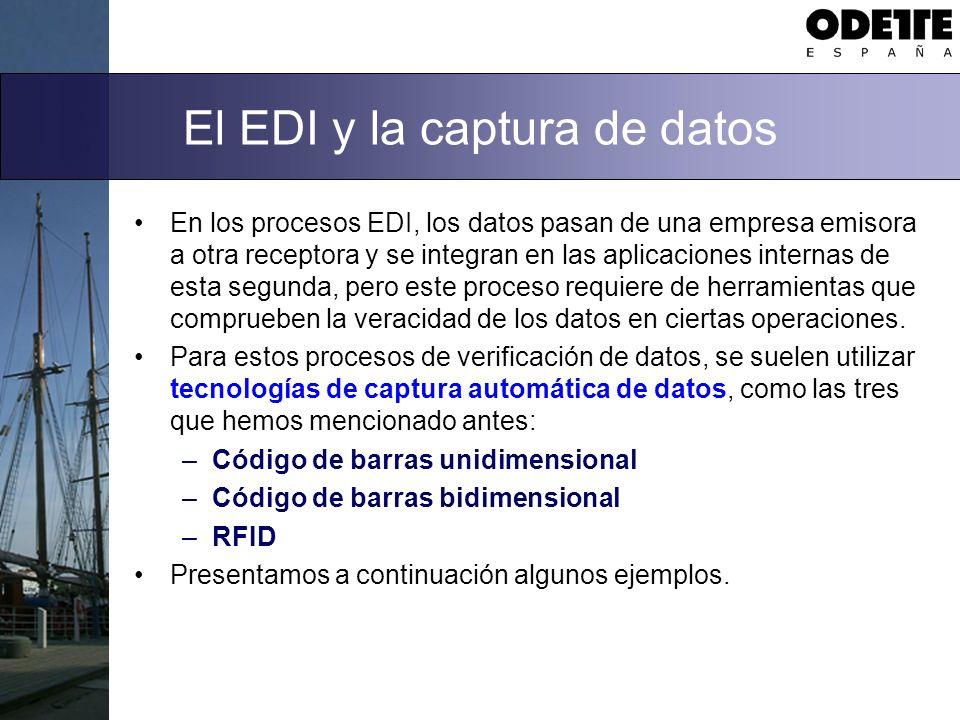El EDI y la captura de datos En los procesos EDI, los datos pasan de una empresa emisora a otra receptora y se integran en las aplicaciones internas d