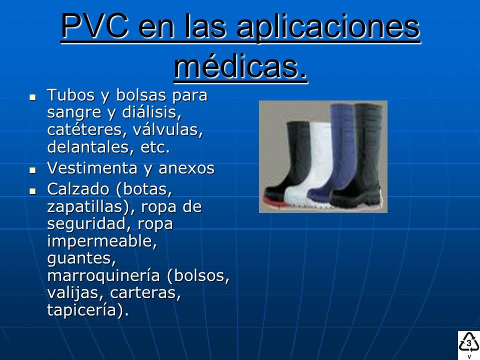 PVC en las aplicaciones médicas. Tubos y bolsas para sangre y diálisis, catéteres, válvulas, delantales, etc. Tubos y bolsas para sangre y diálisis, c