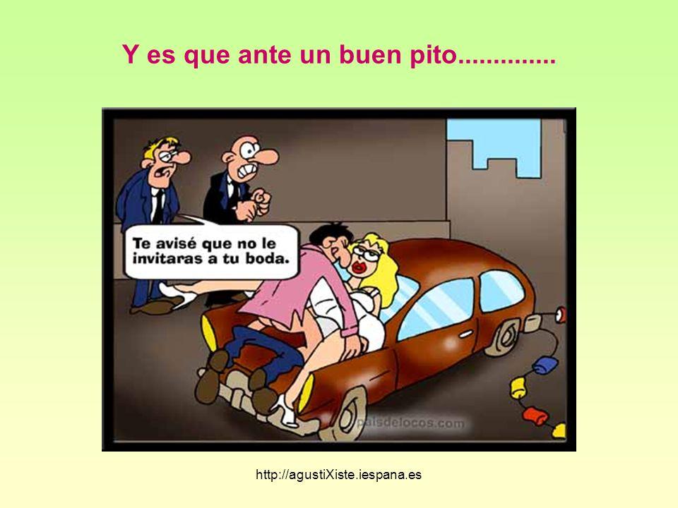 http://agustiXiste.iespana.es No hay duda, un buen pito abre muchas puertas