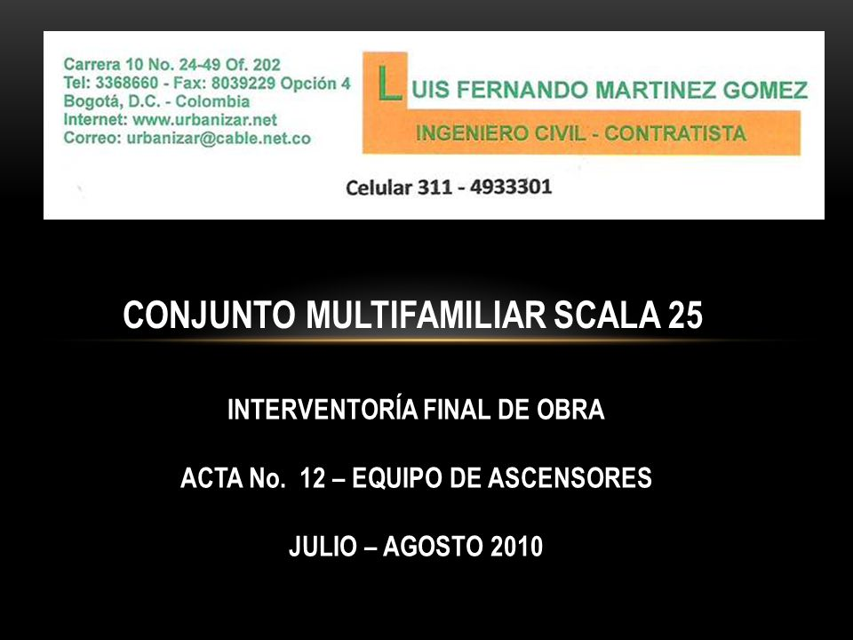 CONJUNTO MULTIFAMILIAR SCALA 25 INTERVENTORÍA FINAL DE OBRA ACTA No.