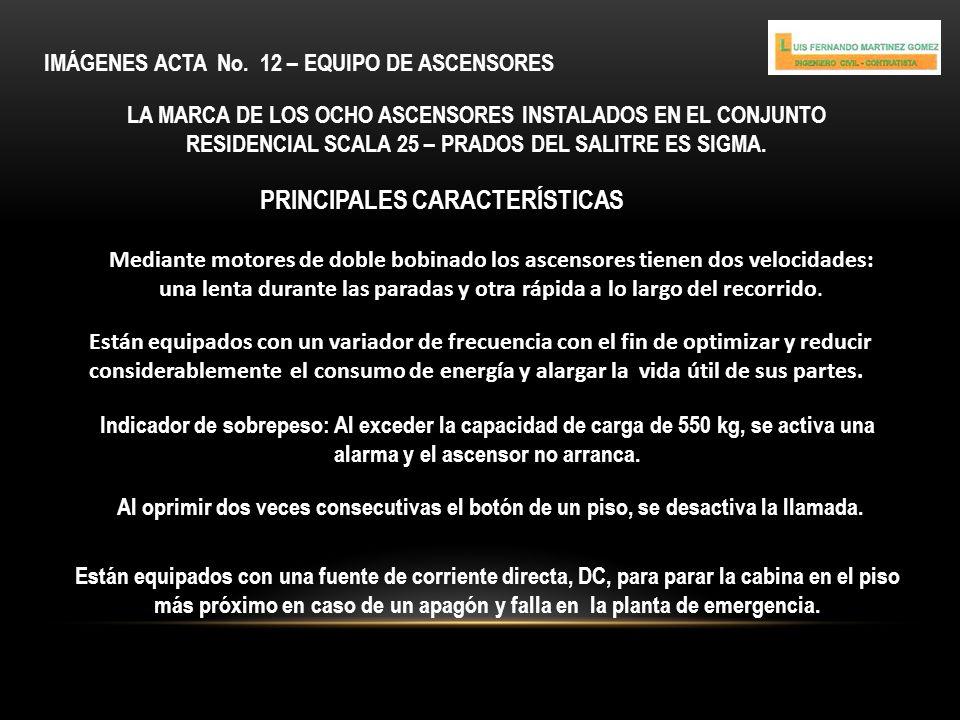 IMÁGENES ACTA No. 12 – EQUIPO DE ASCENSORES LA MARCA DE LOS OCHO ASCENSORES INSTALADOS EN EL CONJUNTO RESIDENCIAL SCALA 25 – PRADOS DEL SALITRE ES SIG