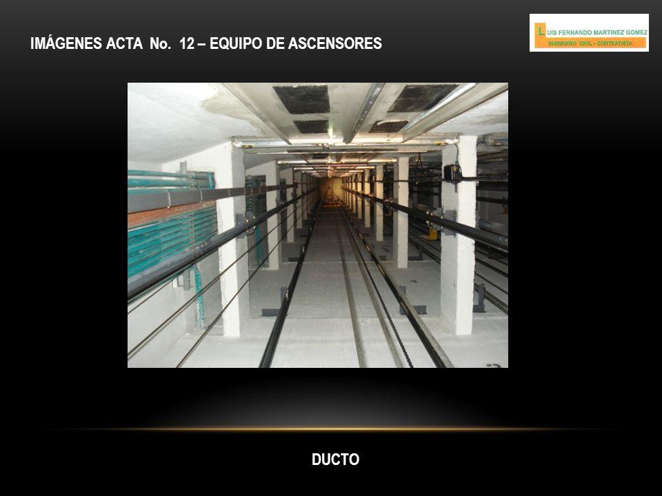 IMÁGENES ACTA No. 12 – EQUIPO DE ASCENSORES RIELES Y GUÍAS AMORTIGUADORES EN EL FOSO