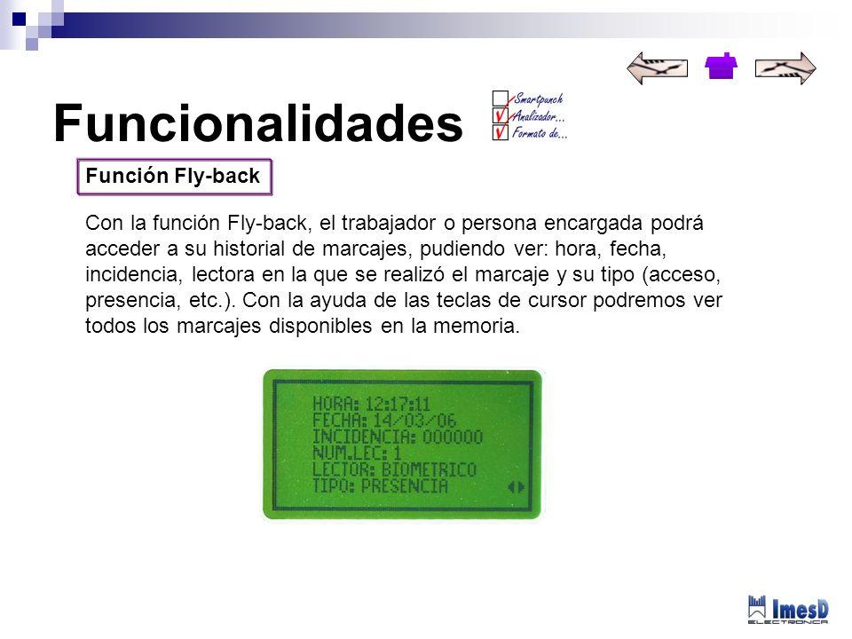 Función Fly-back Con la función Fly-back, el trabajador o persona encargada podrá acceder a su historial de marcajes, pudiendo ver: hora, fecha, incid