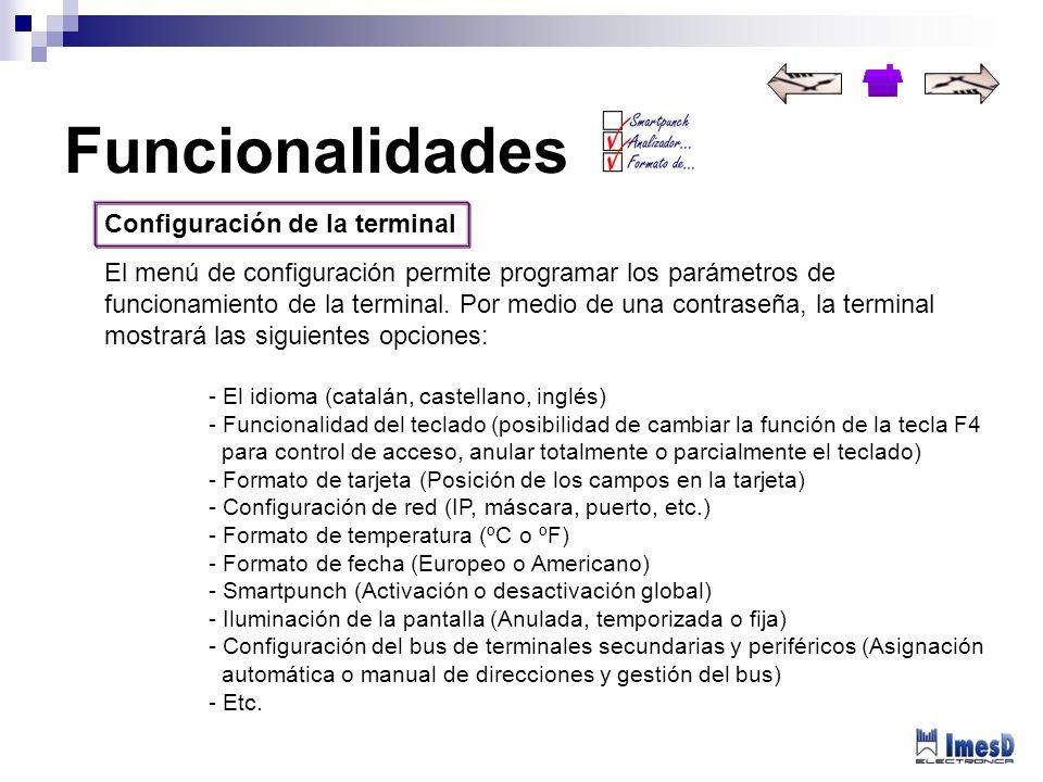Configuración de la terminal El menú de configuración permite programar los parámetros de funcionamiento de la terminal. Por medio de una contraseña,