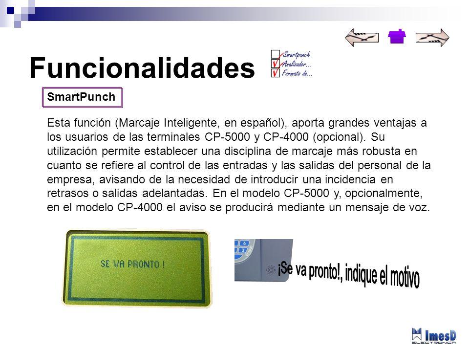 SmartPunch Esta función (Marcaje Inteligente, en español), aporta grandes ventajas a los usuarios de las terminales CP-5000 y CP-4000 (opcional). Su u