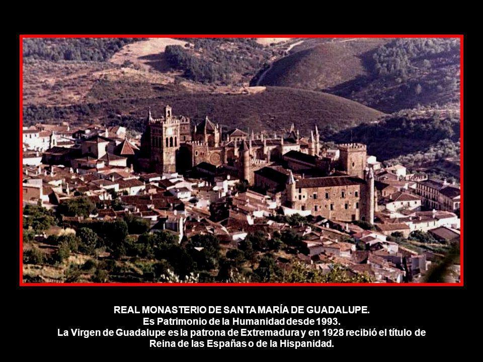 En el corazón de la vieja y sabia Extremadura, escondido entre Villuercas y Altamiras, se encuentra el Real Monasterio de Santa María de Guadalupe, Sa