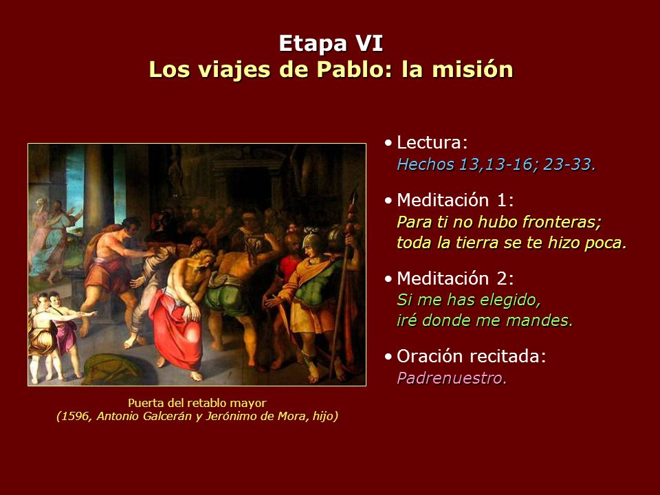 Etapa VI Los viajes de Pablo: la misión Hechos 13,13-16; 23-33.Lectura: Hechos 13,13-16; 23-33. Para ti no hubo fronteras; toda la tierra se te hizo p